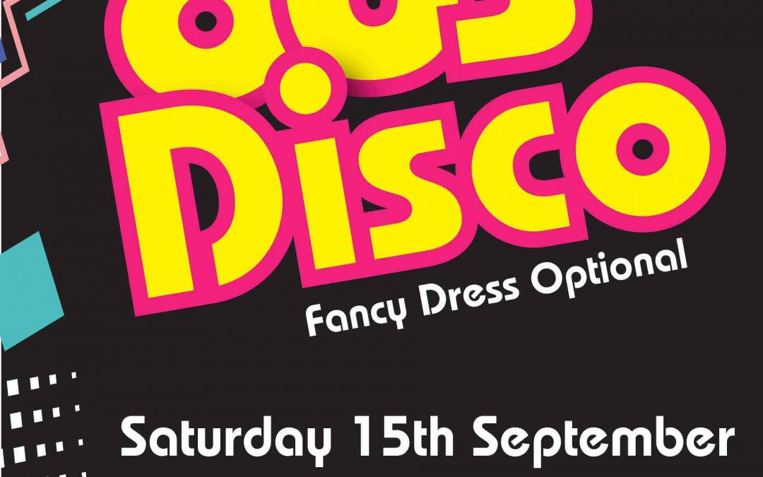 80s Charity Fundraiser Disco 15th Sept – Cancelled